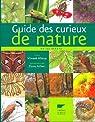 Guide des curieux de nature... : En 150 scènes