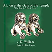 A Lion at the Gate of the Temple: The Boarder, Book 3 | J D Wallace