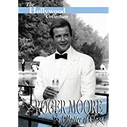 Hollywood Collection - Roger Moore: A Matter of Class