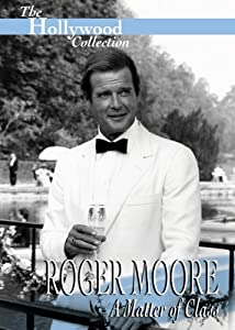 Hollywood Collection: Roger Moore A Matter of Class