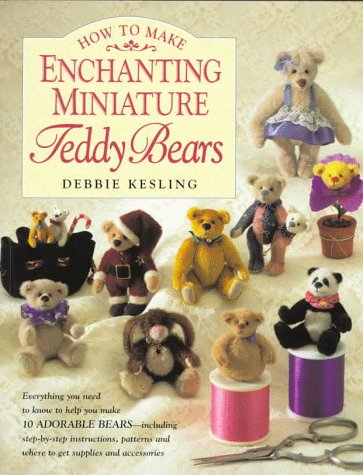 How to Make Enchanting Miniature Teddy Bears (How To Make Toys compare prices)