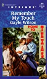 Remember My Touch (Home To Texas) (Intrigue) (0373224699) by Gayle Wilson