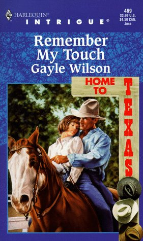 Remember My Touch (Home To Texas) (Intrigue), Gayle Wilson