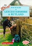 Pub Walks in Leicestershire and Rutland (Best pub walks)
