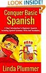 Conquer Basic Spanish: A Short Introd...