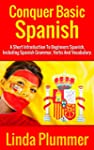 Conquer Basic Spanish: A Short Introd...