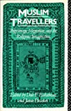 img - for Muslim Travellers: Pilgrimage, Migration, and the Religious Imagination (Comparative Studies on Muslim Societies) book / textbook / text book