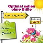 Optimal sehen ohne Brille (Körperbalance und Seelenheil) | Kurt Tepperwein