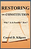 img - for Restoring the Constitution book / textbook / text book