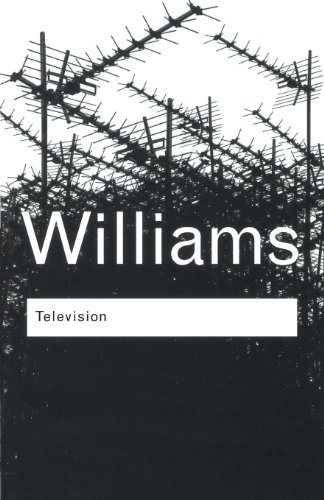 Television: Technology and Cultural Form (Routledge...