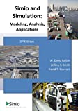 Simio and Simulation: Modeling, Analysis, Applications