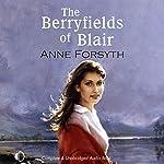 The Berryfields of Blair | Anne Forsyth