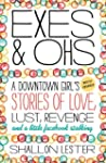 Exes and Ohs: A Downtown Girl's (Most...