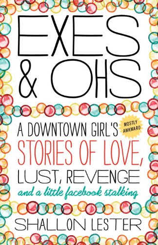 Exes and Ohs: A Downtown Girl
