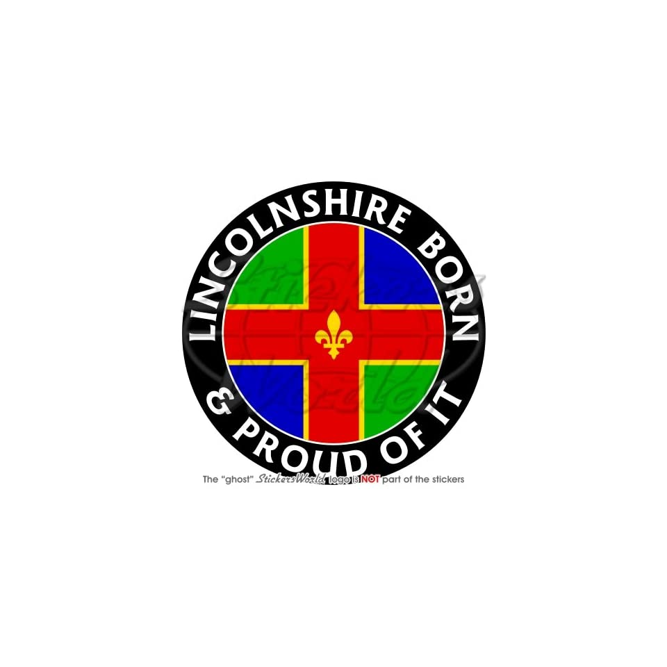 "LINCOLNSHIRE Born /& Proud UK 100mm 4/"" Bumper Sticker Decal"