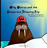 Willy Walrus and the Dangerous Shopping Trip
