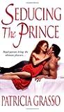 Seducing The Prince (Zebra Historical Romance)
