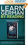 Learn German: By Reading Fantasy (Ger...