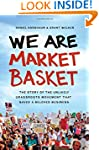 We Are Market Basket: The Story of th...