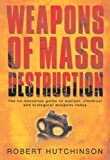 Weapons of Mass Destruction: The no-nonsense guide to nuclear, chemical and biological weapons today (CASSELL MILITARY PAPERBACKS) (English Edition)