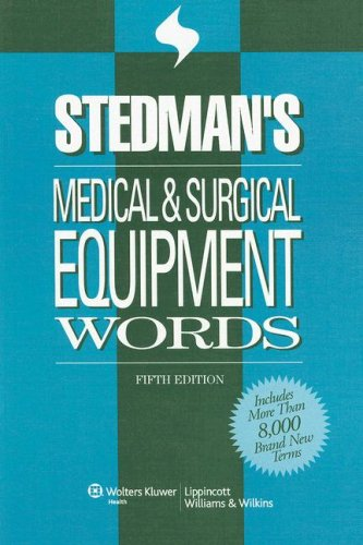 Stedman's Medical & Surgical Equipment Words (Stedman's Word Book Series)