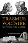 Erasmus and Voltaire: Why They Still...