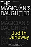 img - for The Magician's Daughter: A Valentine Hill Mystery by Janeway, Judith (2015) Paperback book / textbook / text book