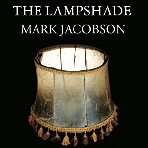 The Lampshade: A Holocaust Detective Story from Buchenwald to New Orleans | [Mark Jacobson]