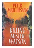 Killing Mr. Watson (0002711389) by Matthiessen, Peter