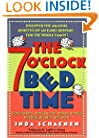 The 7 O'Clock Bedtime: Early to bed, early to rise, makes a child healthy, playful, and wise