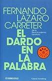 El dardo en la palabra (Best Seller) (Spanish Edition) (8497592808) by Fernando Lazaro Carreter