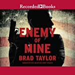 Enemy of Mine (       UNABRIDGED) by Brad Taylor Narrated by Rich Orlow, Henry Strozier
