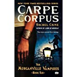 Carpe Corpus: The Morganville Vampires, Book 6par Rachel Caine