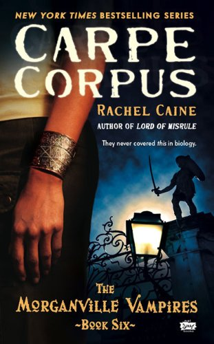 Cover of Carpe Corpus (Morganville Vampires, Book 6)