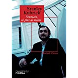Stanley Kubrick : L'humain, ni plus ni moinspar Michel Chion