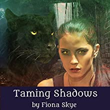 Taming Shadows: Revelations Trilogy, Book 1 (       UNABRIDGED) by Fiona Skye Narrated by P. J. Morgan