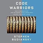 Code Warriors: NSA's Codebreakers and...