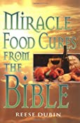 Miracle Food Cures from the Bible: Reese Dubin: 9780735200371: Amazon.com: Books