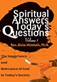 img - for Spiritual Answers Today's Questions: The Importance and Relevance of God in Today's Society book / textbook / text book