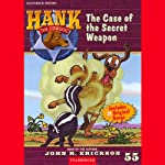 The Case of the Secret Weapon: Hank the Cowdog (       UNABRIDGED) by John R. Erickson Narrated by John R. Erickson