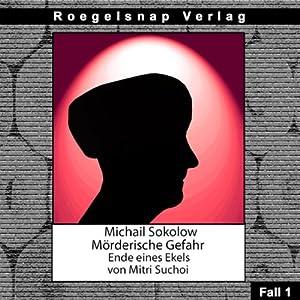 Ende eines Ekels (Michail Sokolow - Mörderische Gefahr 1) Hörbuch