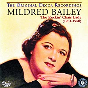 Mildred Bailey -  The Rockin` Chair Lady