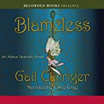 Blameless: An Alexia Tarabotti Novel (       UNABRIDGED) by Gail Carriger Narrated by Emily Gray