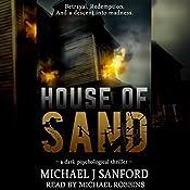 House of Sand: A Dark Psychological Thriller | [Michael J. Sanford]