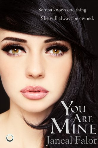You Are Mine (Mine Series, Book 1) by Janeal Falor