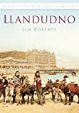 Llandudno in Old Photographs (Britain in Old Photographs) (075245059X) by Roberts, Jim