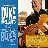 Duke Robillard's World Full Of Blues
