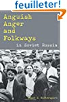 Anguish, Anger, and Folkways in Sovie...