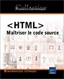 <HTML> Matriser le code source