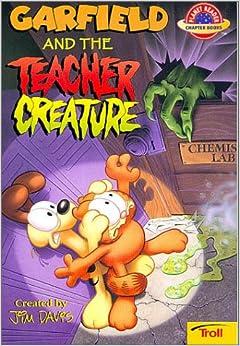 Garfield and the Teacher Creature: Jim Davis, Jim Kraft, Mike Fentz